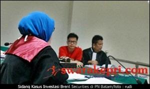 Sidang Kasus Investasi Brent Securities di PN Batam/rudi